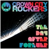 Crown City Rockers: The Day After Forever