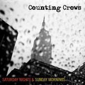 Counting Crows: Saturday Nights & Sunday Mornings